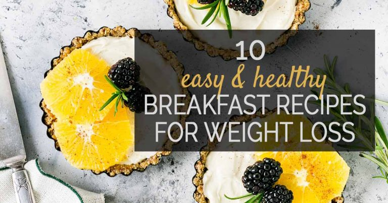 10 Easy & Healthy Breakfast Recipes For Weight Loss