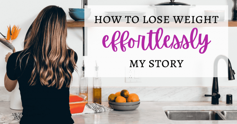 How To Lose Weight Effortlessly: My Story
