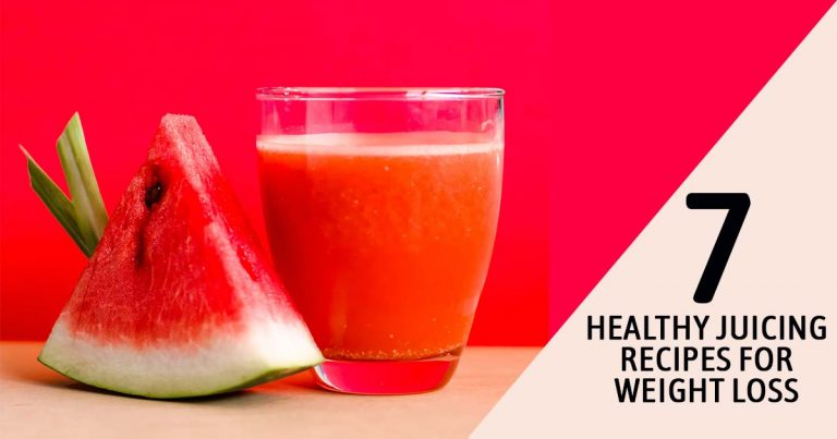 7 Healthy Juicing Recipes For Weight Loss