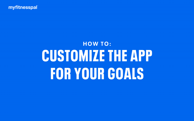How to Customize the App for Your Goals