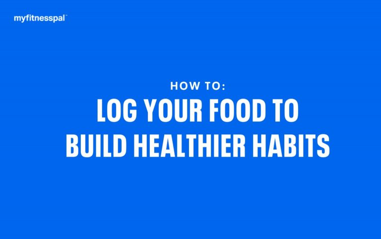 How to Log Food to Build Healthier Habits